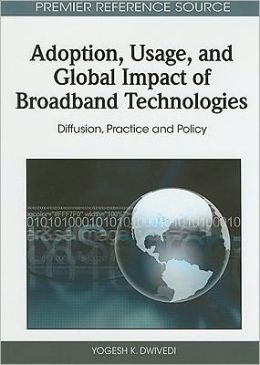 Adoption, Usage, and Global Impact of Broadband Technologies