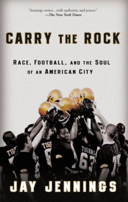 Carry the Rock: Race, Football, and the Soul of an American City