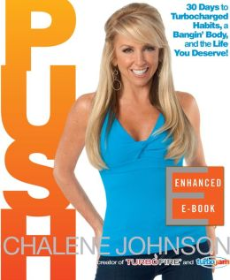 PUSH (Enhanced Edition): 30 Days to Turbocharged Habits, a Bangin' Body, and the Life You Deserve!