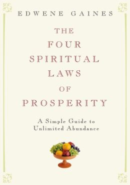 The Four Spiritual Laws of Prosperity: A Simple Guide to Unlimited Abundance