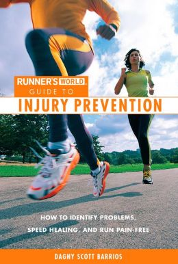 Runner's World's Guide to Injury Prevention: How to Identify Problems, Speed Healing, and Run Pain-Free