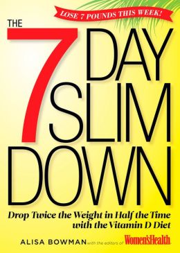 The 7-Day Slim Down: Drop Twice the Weight in Half the Time with the Vitamin D Diet