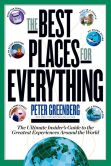 Book Cover Image. Title: Best Places for Everything:  The Ultimate Insider's Guide to the Greatest Experiences Around the World, Author: Peter Greenberg