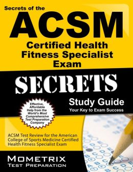 Secrets of the ACSM Certified Personal Trainer Exam Study Guide