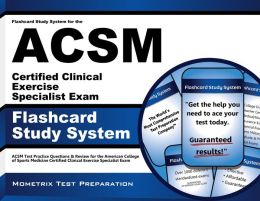 Flashcard Study System for the ACSM Certified Clinical Exercise Specialist Exam