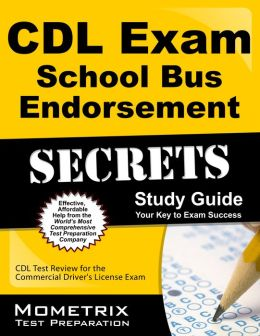 CDL Exam Secrets - School Bus Endorsement Study Guide