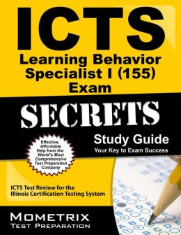 ICTS Learning Behavior Specialist I (155) Exam Secrets Study Guide