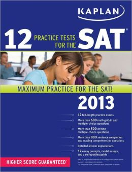 Kaplan 12 Practice Tests for the SAT 2013