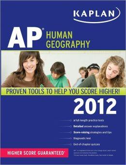 Kaplan AP Human Geography 2012