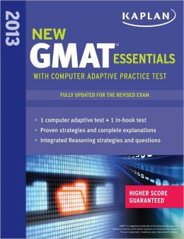 Kaplan New GMAT Essentials 2013 with Computer Adaptive Practice Test