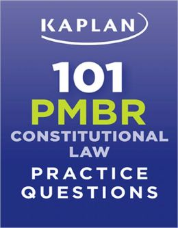 Kaplan 101 PMBR Constitutional Law Practice Questions