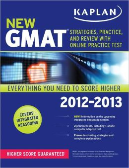 Kaplan New GMAT 2012-2013: Strategies, Practice and Review