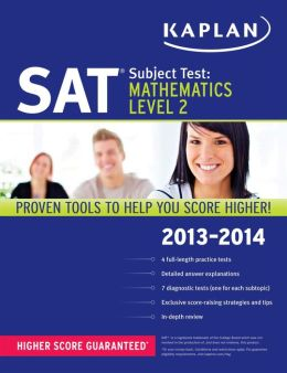 Kaplan SAT Subject Test Mathematics Level 2 2013-2014