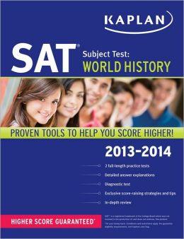 Kaplan SAT Subject Test World History 2013-2014