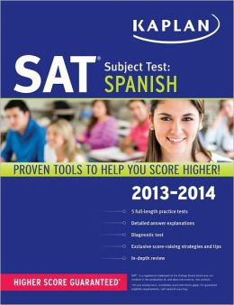 Kaplan SAT Subject Test Spanish 2013-2014 Kaplan