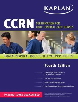 CCRN: Certification for Adult Critical Care Nurses