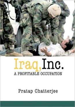 Iraq, Inc.: A Profitable Occupation