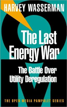 The Last Energy War: The Battle Over Utility Deregulation