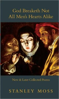 God Breaketh Not All Men's Hearts Alike: New & Later Collected Poems