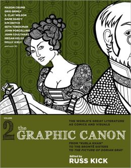 The Graphic Canon, Volume 2: From Kubla Khan to the Bronte Sisters to The Picture of Dorian Gray