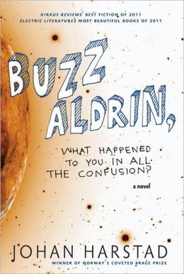 Buzz Aldrin, What Happened to You in All the Confusion?: A Novel