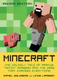"Book Cover Image. Title: Minecraft:  The Unlikely Tale of Markus ""Notch"" Persson and the Game that Changed Everything, Author: Daniel Goldberg"