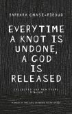 Book Cover Image. Title: Everytime a Knot is Undone, a God is Released:  Collected and New Poems 1974-2011, Author: Barbara Chase-Riboud