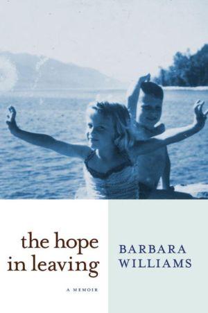 The Hope in Leaving: A Memoir