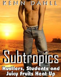 Subtropics: Hustlers, Students, and Juicy Fruits Heat Up
