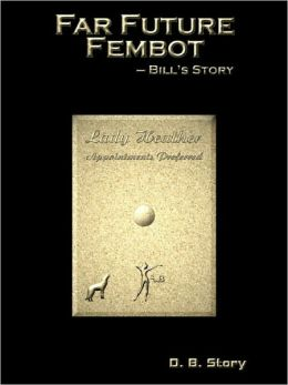 Far Future Fembot: Bill's Story