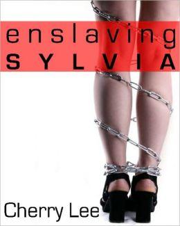 Enslaving Sylvia