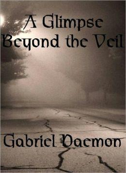 A Glimpse Beyond the Veil