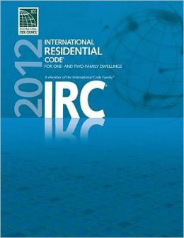 2012 International Residential Code for One- and Two- Family Dwellings