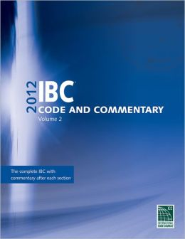 2012 International Building Code Commentary, Voume 2
