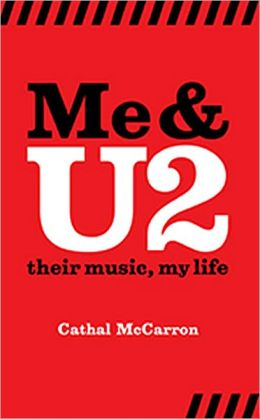 Me And U2: Their Music, My Life