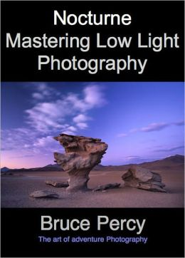 Nocturne: Mastering Low Light Photography