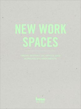 New Work Spaces: Trend Report on Office and Working Environments