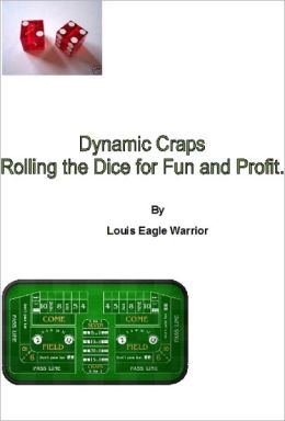 Dynamics of Winning Casino Craps: Rolling the Dice for Profit and Fun