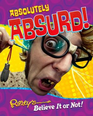 Ripley's Believe It Or Not: Absolutely Absurd
