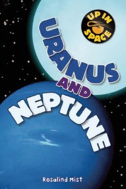 Uranus and Neptune (Up in Space Series)