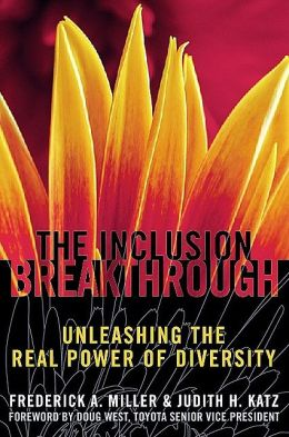 Inclusion Breakthrough: Unleashing the Real Power of Diversity