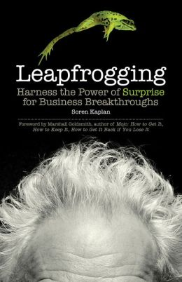 Leapfrogging: Harness the Power of Surprise for Business Breakthroughs