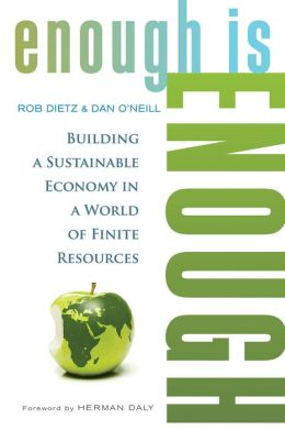 Enough Is Enough: Building a Sustainable Economy in a World of Finite Resources