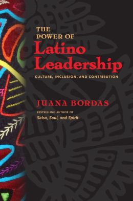 The Power of Latino Leadership: Culture, Inclusion, and Contribution