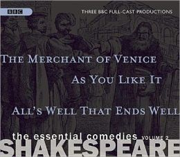 Shakespeare: The Essential Comedies, Volume Two: Four Full-Cast BBC Radio Dramas