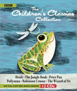 The Children's Classics Collection: Six Full-Cast Radio Dramas