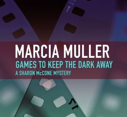 Games to Keep the Dark Away (Sharon McCone Series #4)