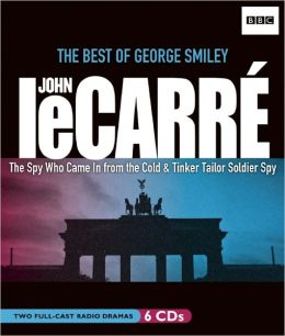 John le Carre: The Best of George Smiley: The Spy Who Came In from the Cold & Tinker Tailor Soldier Spy
