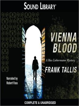 Vienna Blood: Liebermann Papers / Mortalis Series, Book 2