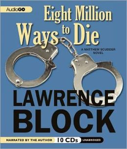 Eight Million Ways to Die (Matthew Scudder Series #5)
